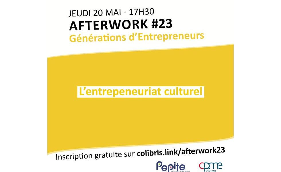 Afterwork #23 Générations d'Entrepreneurs jeudi 20 mai à 17h30 sur l'entrepreneuriat culturel