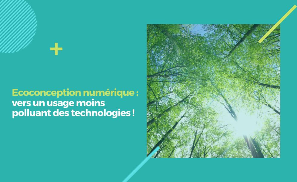 Ecoconception numérique : vers un usage moins polluant des technologies !
