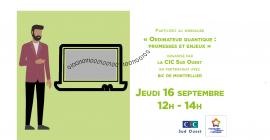 """Webinaire du CIC Sud-Ouest : """"Ordinateur quantique : Promesses et Enjeux ?"""""""