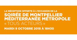 """Invitation réception offerte à l'occasion de la Soirée de Montpellier Méditerranée Métropole """"Tous Acteurs"""""""